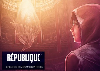 Republique - Episode 2: Metamorphosis: Обзор