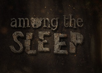 Among the Sleep: Обзор
